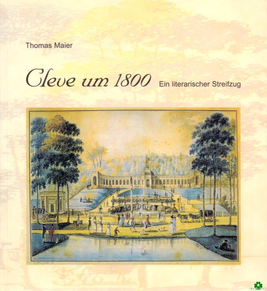 Cleve um 1800 - Ein literarischer Streifzug
